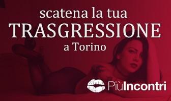 Scatena la tua TRASGRESSIONE a Torino
